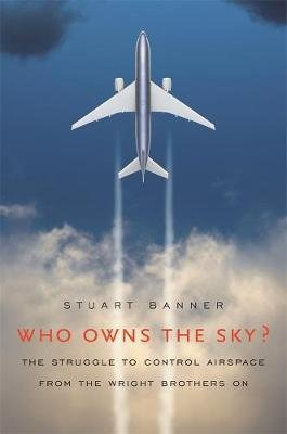 Who Owns the Sky? - The Struggle to Control Airspace from the Wright Brothers on (Abridged, Hardcover, Abridged edition):...