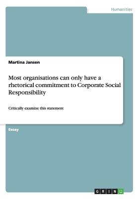 Most organisations can only have a rhetorical commitment to Corporate Social Responsibility (Paperback): Martin A. Jansen