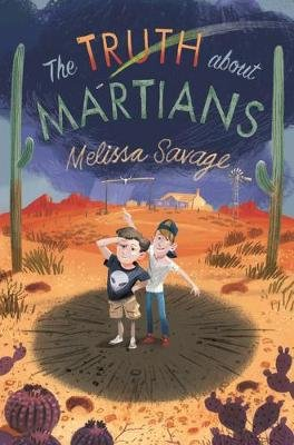 The Truth About Martians (Paperback): Melissa Savage