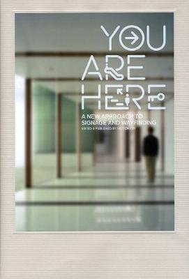 You are Here - A New Approach to Signage and Wayfinding (Paperback): Victionary