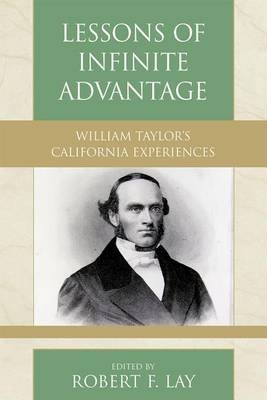 Lessons of Infinite Advantage William Taylor's California Experiences with Isabelle Anne Kimberlin Taylor's Travel...