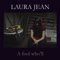 Laura Jean - A Fool Who'll (CD): Laura Jean
