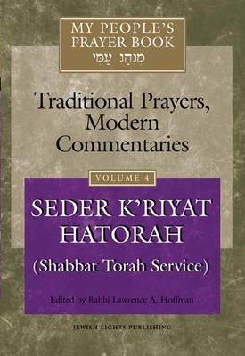 My People's Prayer Book Vol 4 - Seder K'Riyat Hatorah (the Torah Service) (Hardcover): Rabbi Lawrence A. Hoffman