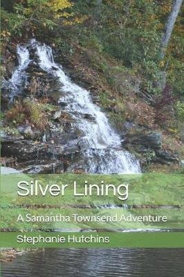 Silver Lining - A Samantha Townsend Adventure (Paperback): Lisa Briley