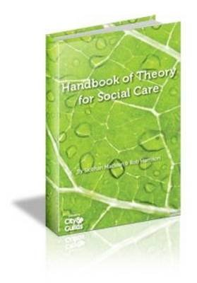 The All New Handbook of Theory for Social Care (Paperback, New edition): Siobhan Maclean, Rob Harrison