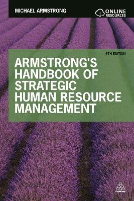 Armstrong's Handbook of Strategic Human Resource Management (Paperback, 6th Revised edition): Michael Armstrong