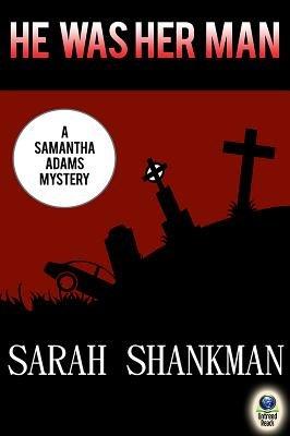 He Was Her Man (a Samantha Adams Mystery #6) (Electronic book text): Sarah Shankman