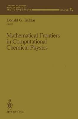 Mathematical Frontiers in Computational Chemical Physics (Hardcover): Donald G. Truhlar