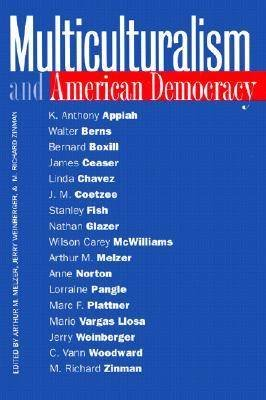 Multiculturalism and American Democracy (Paperback, New): Arthur M. Melzer, Etc, Jerry Weinberger, M.Richard Zinman