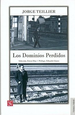 Los Dominios Perdidos (English, Spanish, Abridged, Paperback, 3rd abridged edition): Jorge Teillier