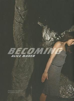 Alice Maher - Becoming (Hardcover, New): Alice Maher