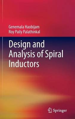 Design and Analysis of Spiral Inductors (Electronic book text):