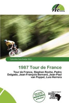 1987 Tour de France (Paperback): Columba Sara Evelyn