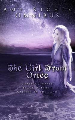The Girl from Ortec - An Omnibus (Paperback): Amy Richie