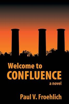 Welcome to Confluence (Paperback): Paul V Froehlich
