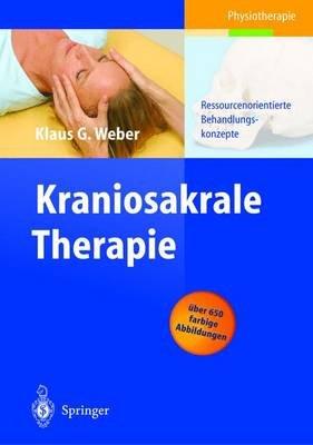 Kraniosakrale Therapie - Ressourcenorientierte Behandlungskonzepte (German, Hardcover, 2004 Ed.): N G Rang