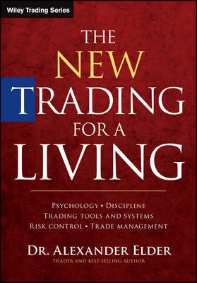 The New Trading for a Living - Psychology, Discipline, Trading Tools and Systems, Risk Control, Trade Management (Hardcover,...