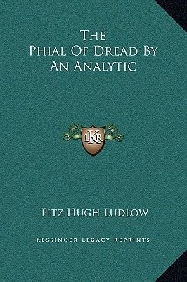 The Phial of Dread by an Analytic (Hardcover): Fitz Hugh Ludlow