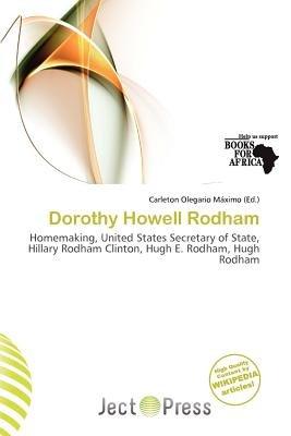 Dorothy Howell Rodham (Paperback): Carleton Olegario M. Ximo