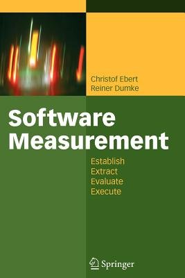 Software Measurement (Paperback): Christof Ebert, Reiner Dumke