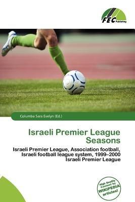 Israeli Premier League Seasons (Paperback): Columba Sara Evelyn