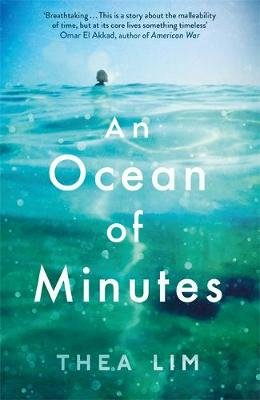 An Ocean of Minutes (Paperback): Thea Lim