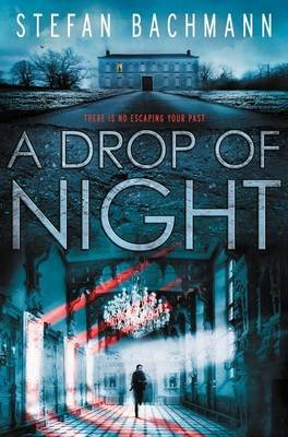A Drop of Night (Hardcover): Stefan Bachmann