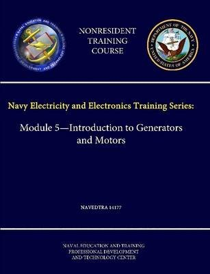 Navy Electricity and Electronics Training Series: Module 5 - Introduction to Generators and Motors - Navedtra 14177 -...