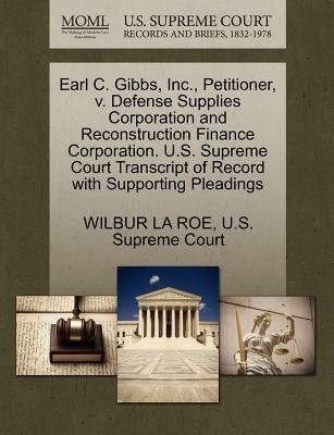Earl C. Gibbs, Inc., Petitioner, V. Defense Supplies Corporation and Reconstruction Finance Corporation. U.S. Supreme Court...