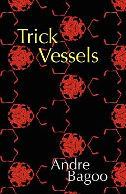 Trick Vessels (Paperback, New): Andre Bagoo