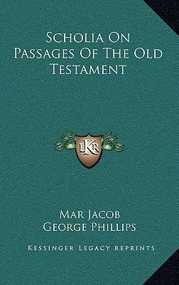 Scholia on Passages of the Old Testament (Hardcover): Mar Jacob