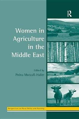 Women in Agriculture in the Middle East (Electronic book text): Pnina Motzafi-Haller