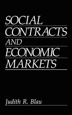 Social Contracts and Economic Markets (Electronic book text): Judith R. Blau
