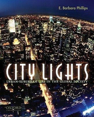 City Lights - Urban-Suburban Life in the Global Society (Paperback, 3rd ed.): E.Barbara Phillips