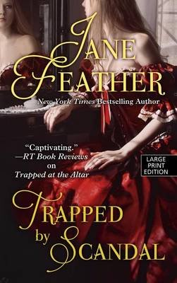 Trapped by Scandal (Large print, Hardcover, large type edition): Jane Feather