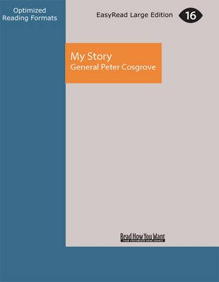 My Story (Large print, Paperback, [Large Print]): General Peter Cosgrove