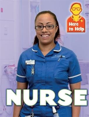 Here to Help: Nurse (Paperback, Illustrated Edition): Rachel Blount