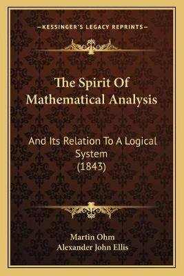 The Spirit of Mathematical Analysis - And Its Relation to a Logical