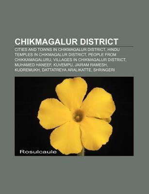 Chikmagalur District - Cities and Towns in Chikmagalur District, Hindu Temples in Chikmagalur District, People from...