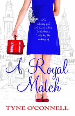 A Royal Match (Electronic book text): Tyne O'Connell