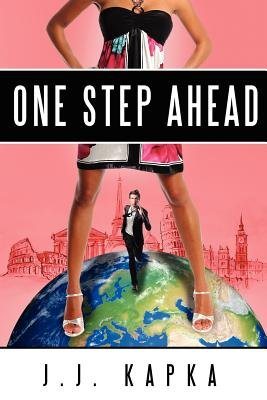 One Step Ahead (Paperback): J. J. Kapka