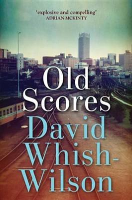 Old Scores (Electronic book text): David Whish-Wilson