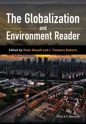The Globalization and Environment Reader (Paperback): Peter Newell, J.Timmons Roberts