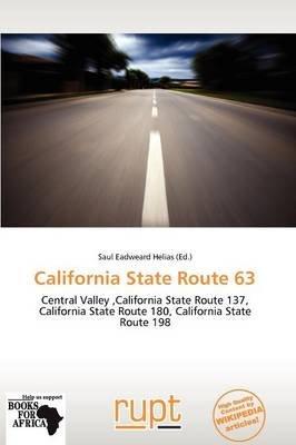 California State Route 63 (Paperback): Saul Eadweard Helias