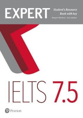 Expert IELTS 7.5 Student's Resource Book with Key (Paperback, Student edition): Margaret Matthews, Katy Salisbury
