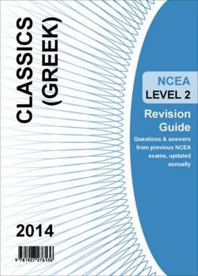 Ncea Level 2 Classics Greek Revision Guide 2014 (Paperback):