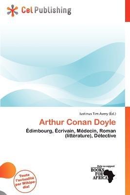 Arthur Conan Doyle (French, Paperback): Iustinus Tim Avery