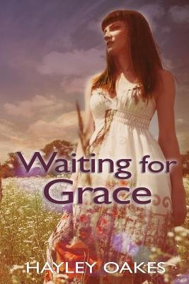 Waiting for Grace (Paperback): Mrs Hayley Oakes