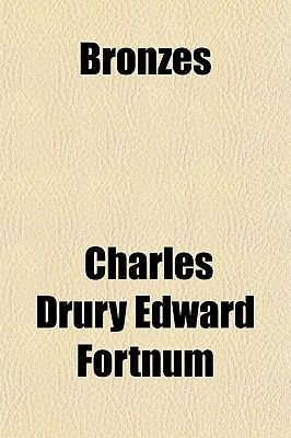 Bronzes (Paperback): Charles Drury Edward Fortnum