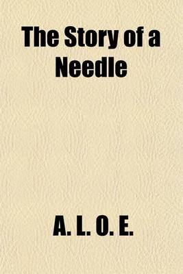 The Story of a Needle (Paperback): Aloe
